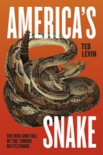 An excerpt from America's Snake by Ted Levin