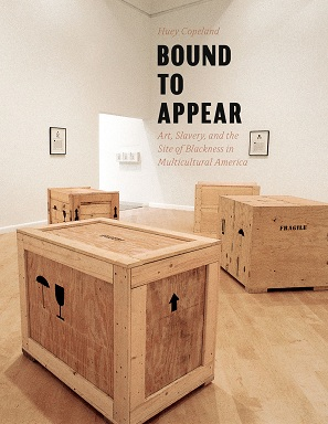 Huey Copeland's Bound to Appear
