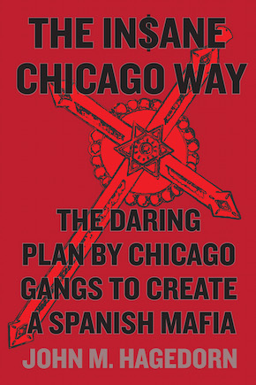 The In$sane Chicago Way