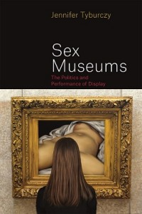 Jennifer Tyburczy on Sex Museums for Artforum