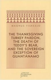 The Sovereign Exception of Guantánamo (A Turkey Pardon)