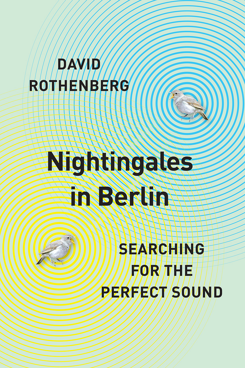 """Read an Excerpt from """"Nightingales in Berlin: Searching for the Perfect Sound"""""""