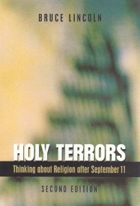 book cover image for Holy Terrors: Thinking about Religion After September 11 by Bruce Lincoln