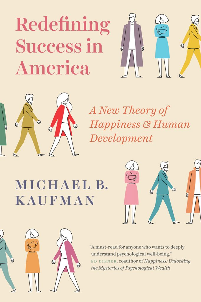 """Read an Excerpt from """"Redefining Success in America: A New Theory of Happiness and Human Development"""" 