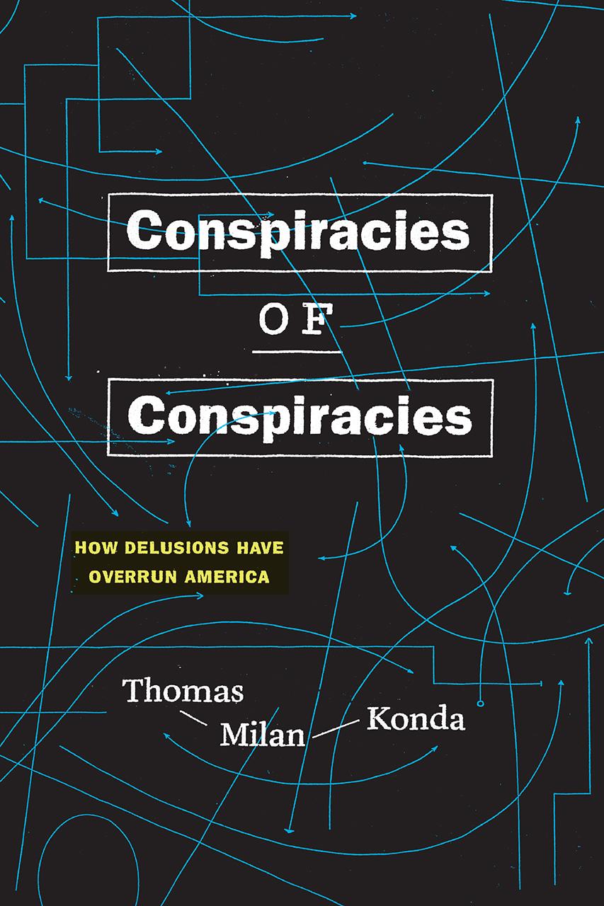 "Six Questions with Thomas Milan Konda, author of ""Conspiracies of Conspiracies"""