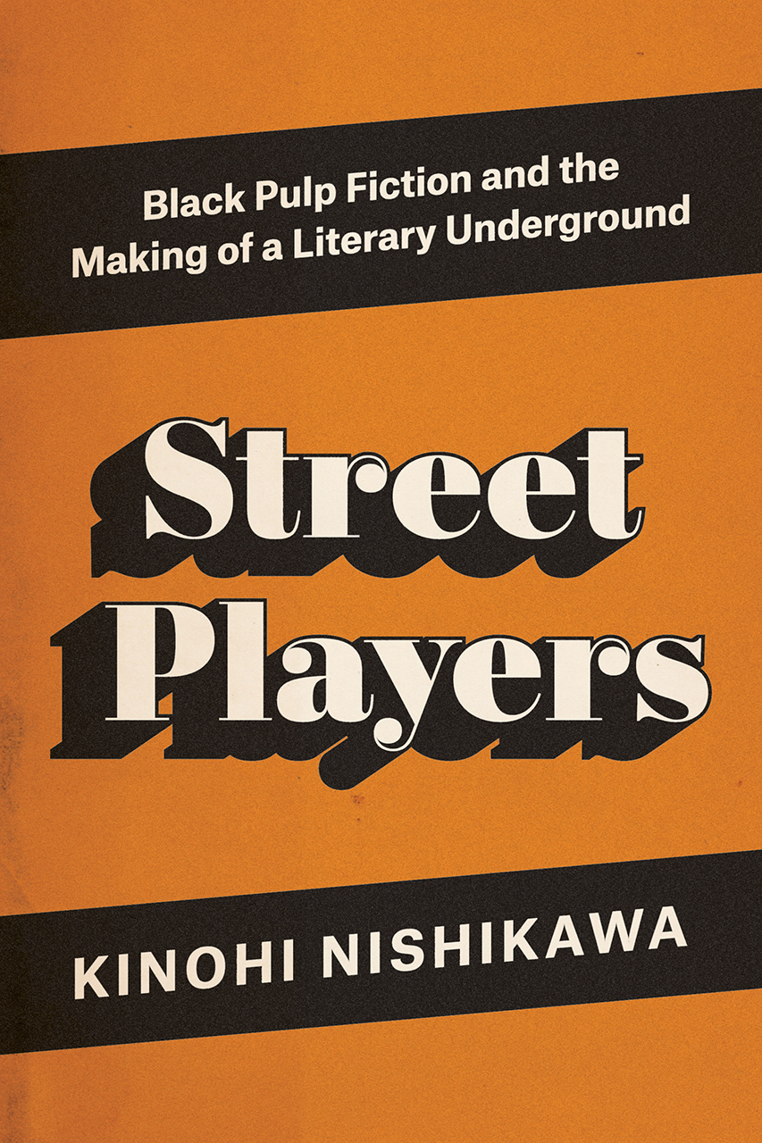 Black History Month—Read an Excerpt of 'Street Players: Black Pulp Fiction and the Making of a Literary Underground'