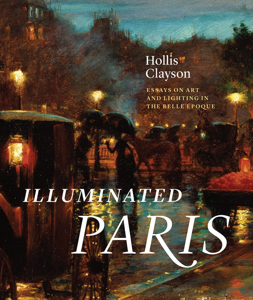 Six Questions for Hollis Clayson, author of Illuminated Paris