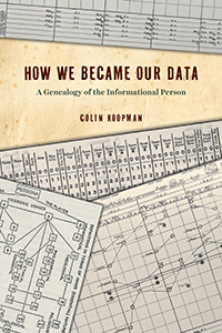 """5 Questions with Colin Koopman, Author of """"How We Became Our Data"""""""