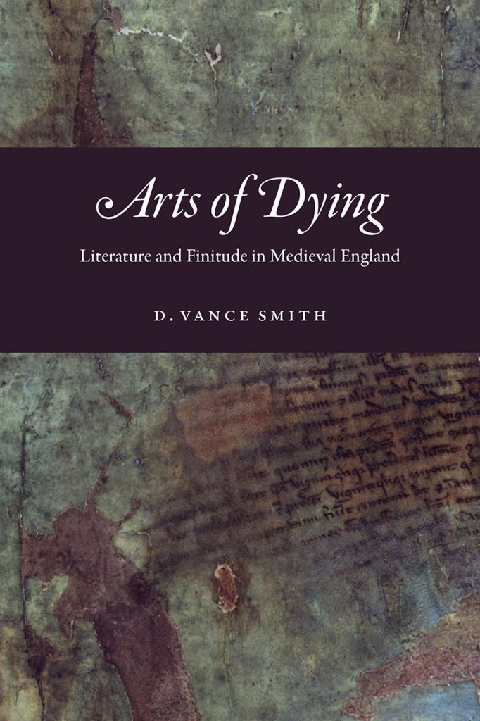 "Five Questions with D. Vance Smith, author of ""The Arts of Dying"""