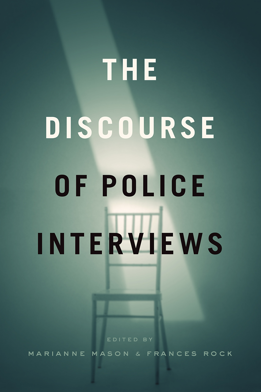 """Guilty Until Proven Innocent?: Marianne Mason, editor of """"The Discourse of Police Interviews,"""" on the Guilt-Presumptive Nature of Interrogations"""