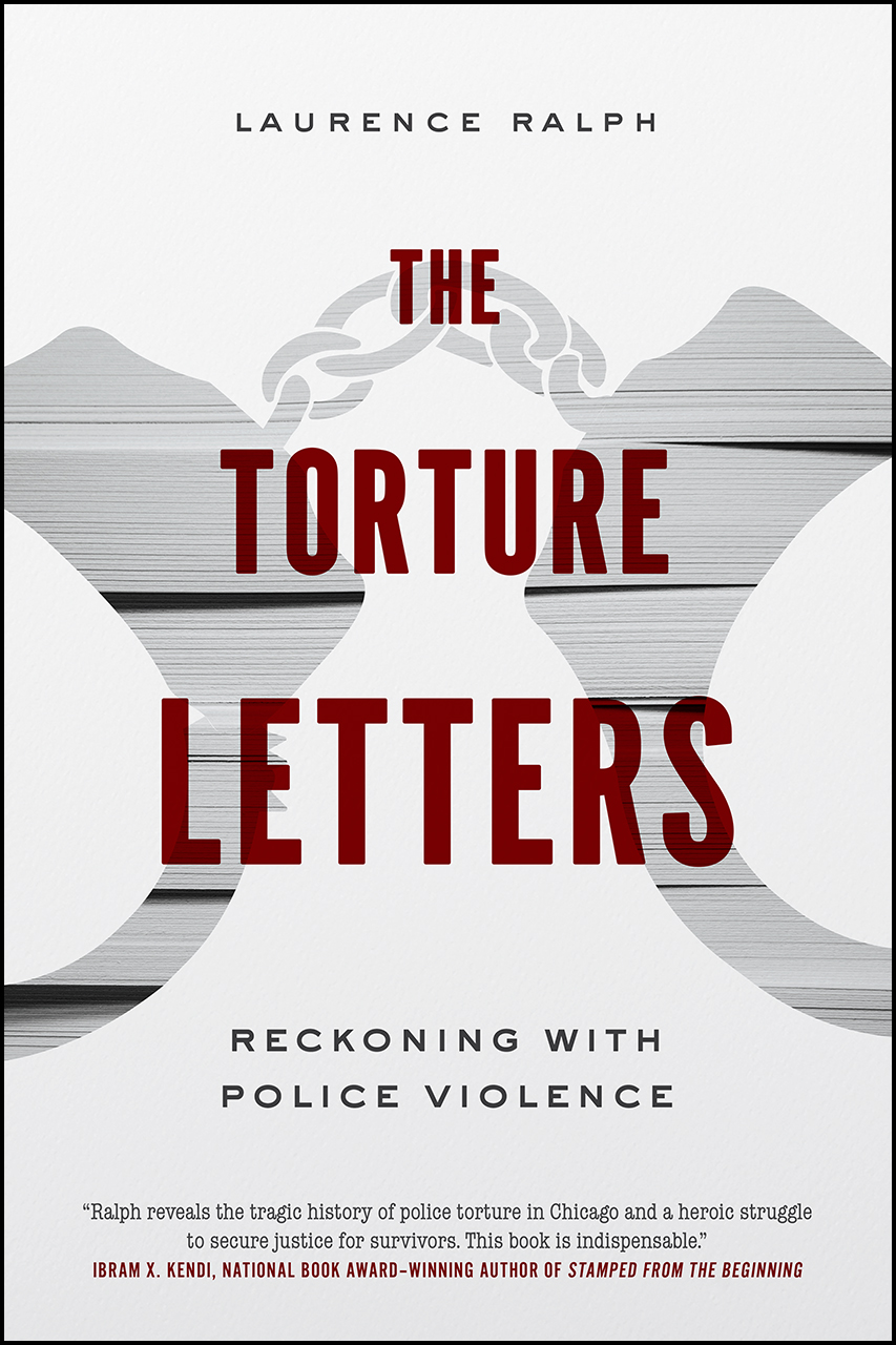 An Unflinching Excerpt from 'The Torture Letters' by Laurence Ralph
