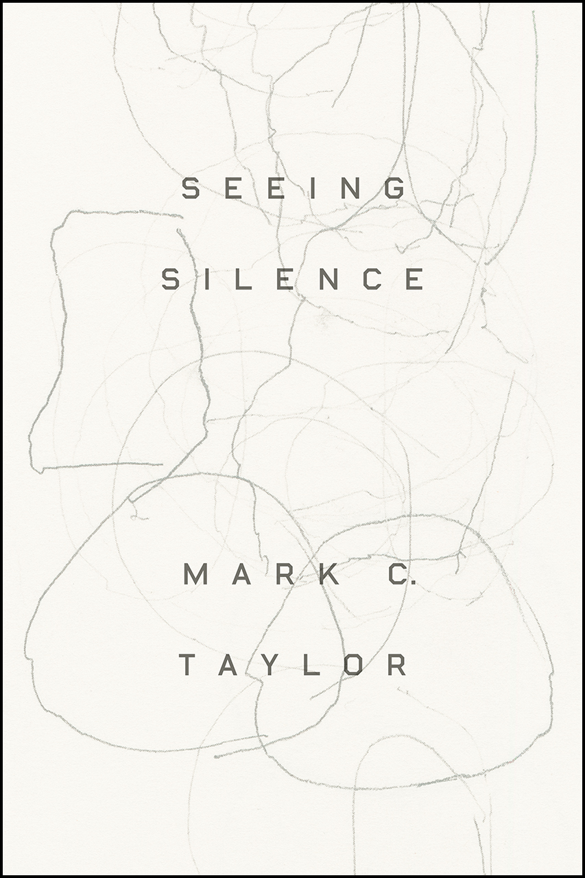 """Close Your Eyes, Open Your Ears: Read an Excerpt from """"Seeing Silence"""" by Mark C. Taylor"""