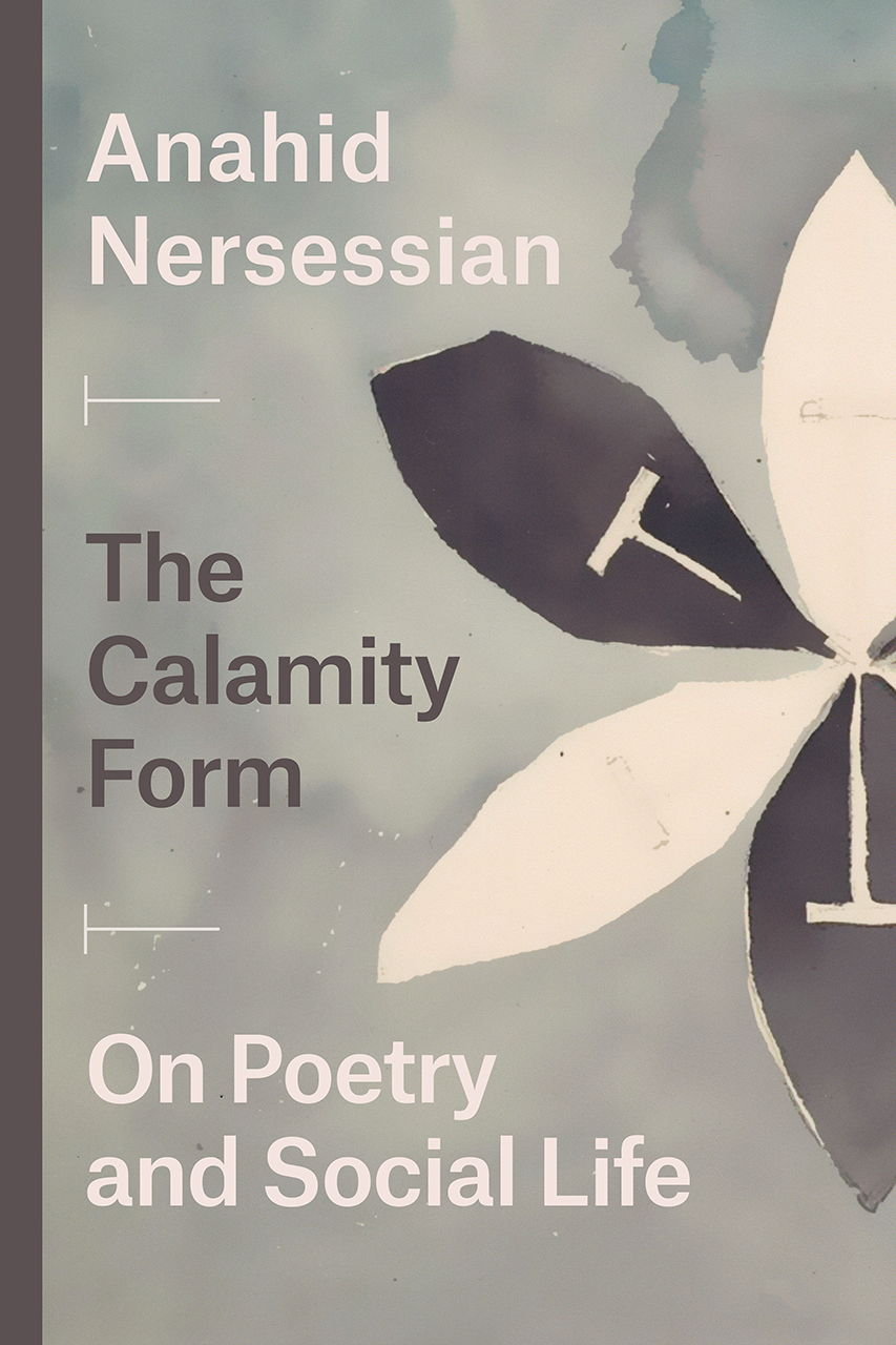 """Anahid Nersessian on Wordsworth: An Excerpt from """"The Calamity Form"""""""