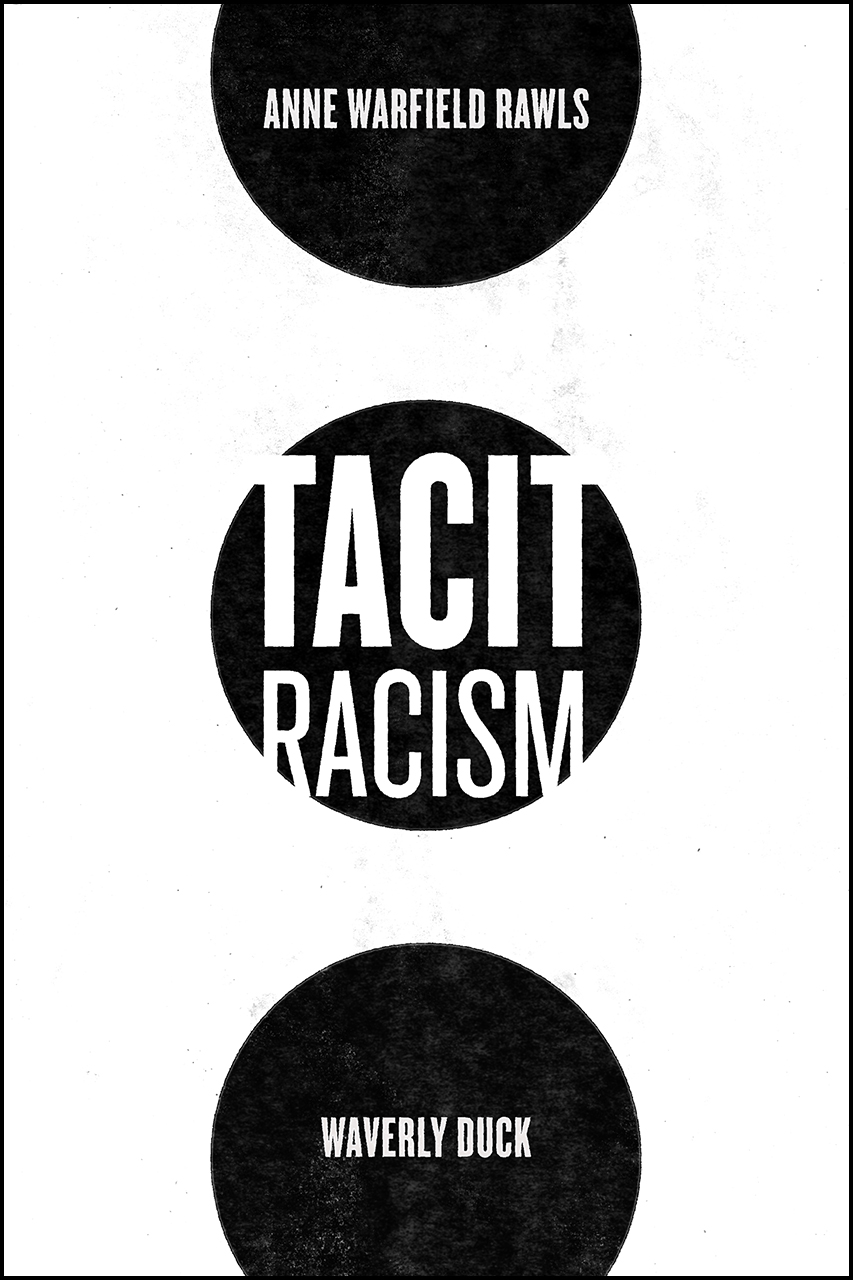"""Read an Excerpt from """"Tacit Racism"""" by Anne Warfield Rawls and Waverly Duck"""