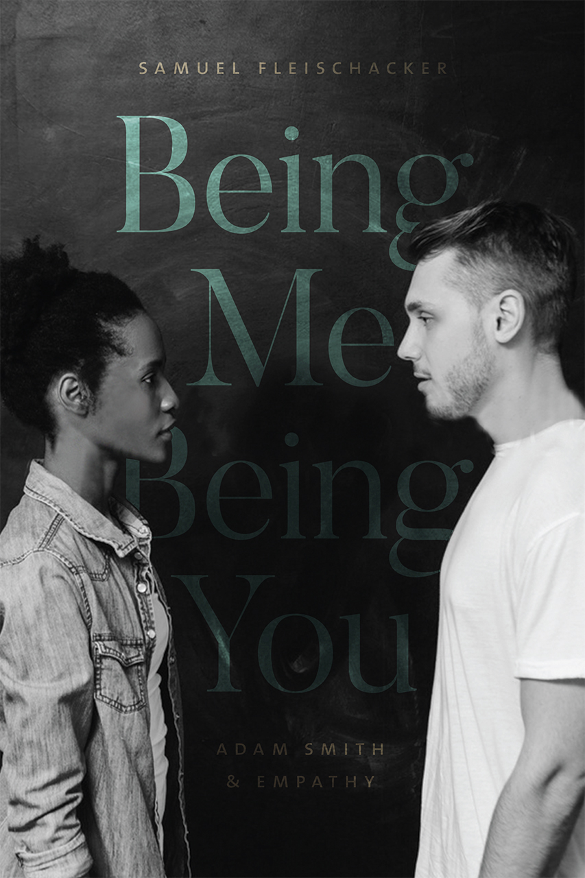 """6 Questions with Samuel Fleischacker, author of """"Being Me Being You: Adam Smith and Empathy"""""""