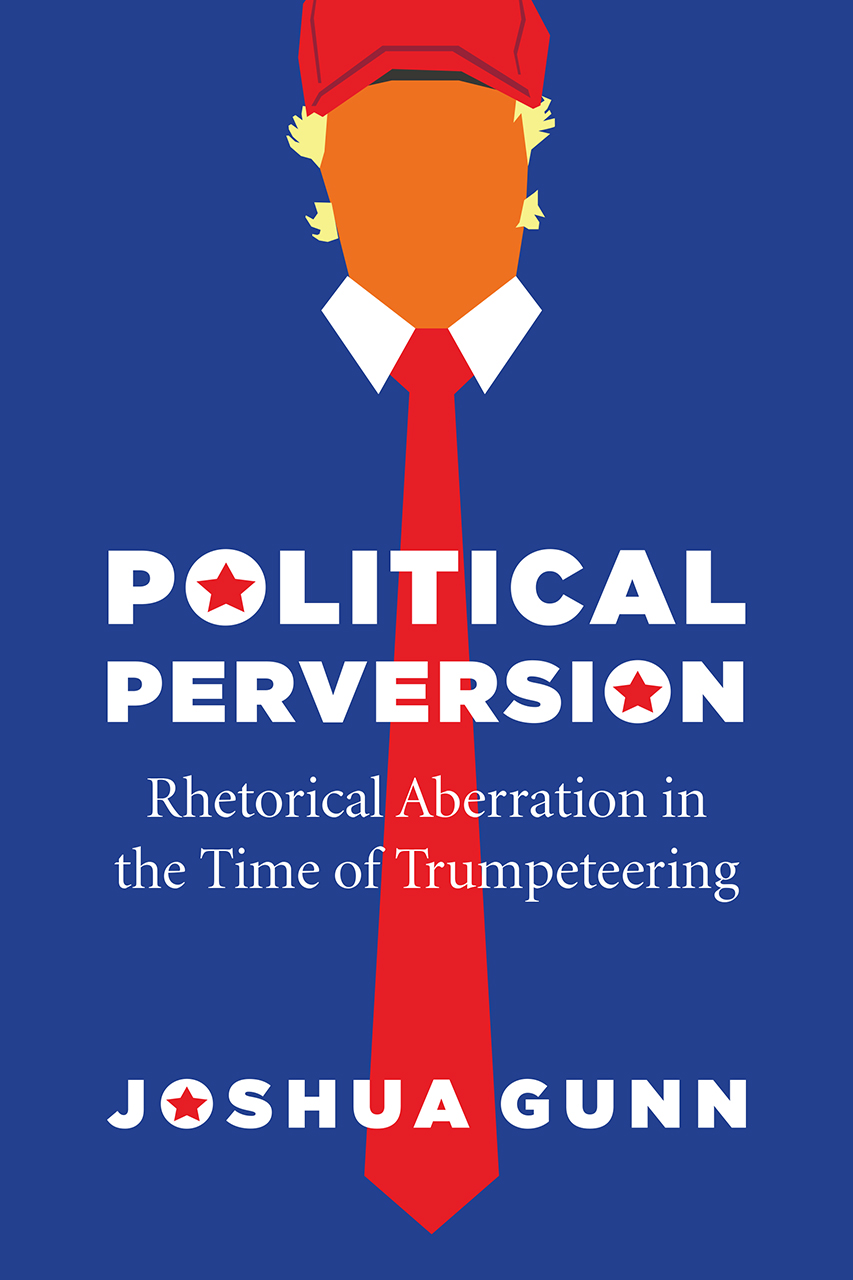 """Four Questions with Joshua Gunn, author of """"Political Perversion"""""""