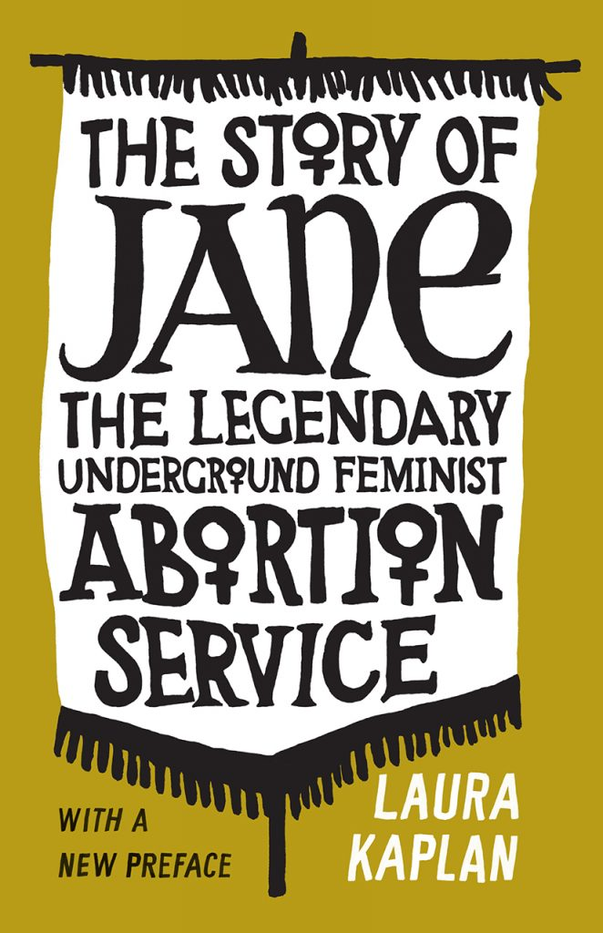 International Women's Day—Read an Excerpt of 'The Story of Jane: The Legendary Underground Feminist Abortion Service'