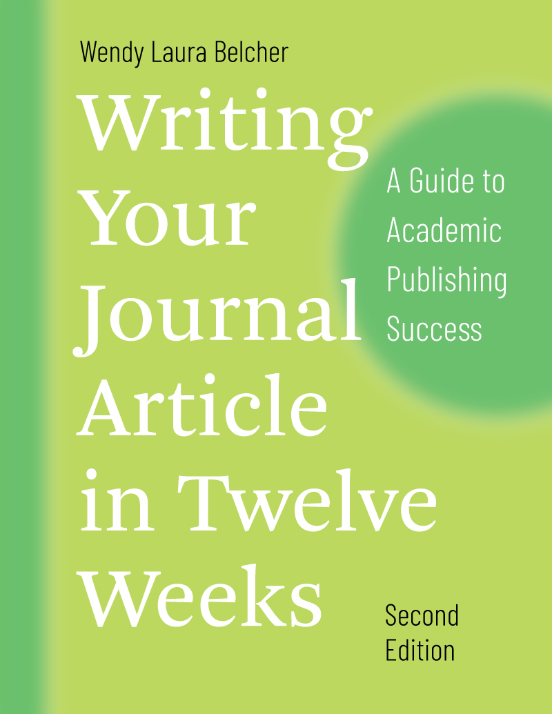 """Nine Tips from Wendy Laura Belcher, author of """"Writing Your Journal Article in Twelve Weeks"""""""